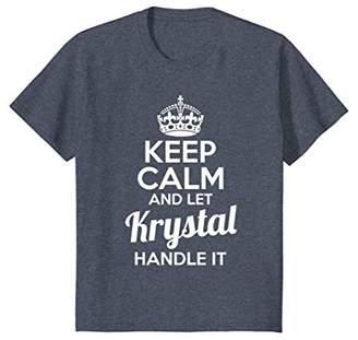 Krystal T-Shirt Keep Calm and Let Krystal Handle It