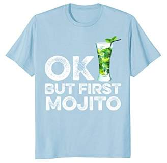 Mojito OK But First T-Shirt Funny Drinking Alcohol Cocktail