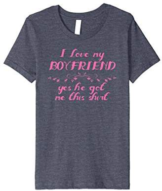 I love my BOYFRIEND Yes He Got Me This Shirt | Cute Plus Fun