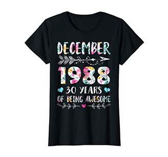 Womens December 1988 T-Shirt 30 Years of Being Awesome Shirt Gifts