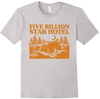+Hotel by K-bros&Co Five Billion Star Hotel Camping Outdoors Hiking Camp T-Shirt