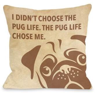 One Bella Casa Pug Life Chose Me Stacked - Tan 16x16 Pillow