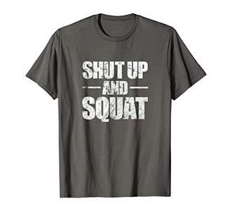Shut Up and Squat T-Shirt Funny Gym Workout Fitness Tee Gift