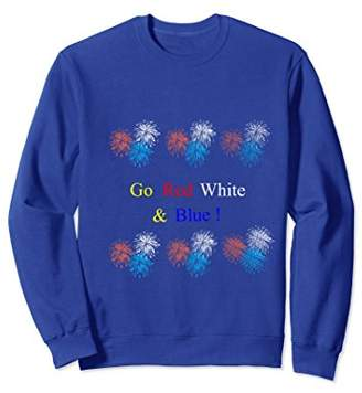 Go Red White & Blue ! Sweatshirt Patriotic Freedom