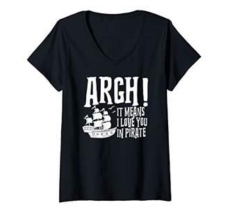Womens Argh Means I Love You in Pirate Funny Pirate Gift V-Neck T-Shirt