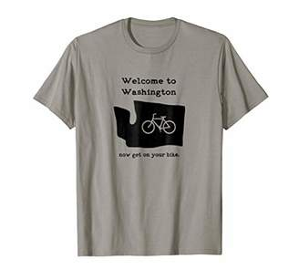 Welcome To Washington Now Get On Your Bike Travel Bike Shirt