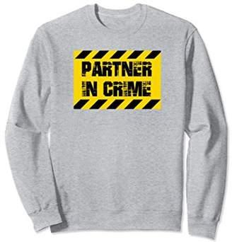 Partner In Crime - Humor Funny Sweatshirt