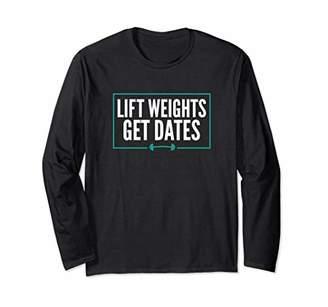 Lift Weights Get Dates Workout Long Sleeve