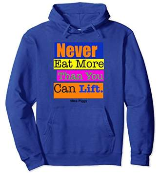 'Never Eat More Than You Can Lift' Hoodie