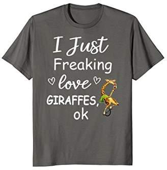 I Just Freaking Love Giraffes | Giraffes Lovers Cute Gift