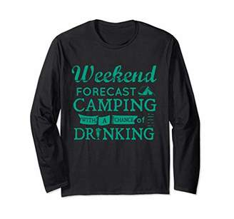 Weekend Forecast Camping With Drinking Long Sleeve Shirt