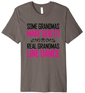 Womens Some Grandmas Make Quilts Real Grandmas Line Dance T-