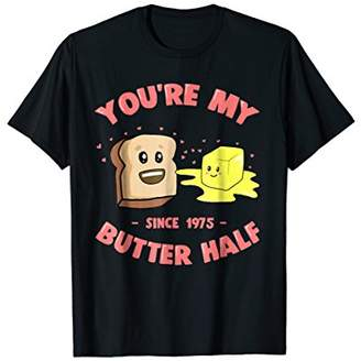 Butter Shoes You're my Half Since 1975 T-Shirt 43rd Anniv Gift Tee
