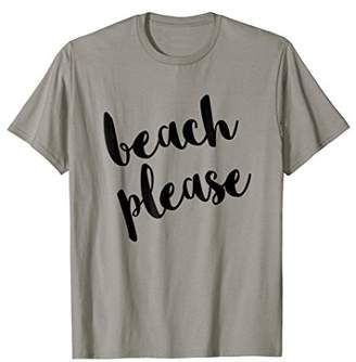 Beach Please Novelty Women Top Men Kid TShirt
