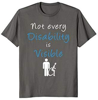 Not Every Disability is Visible Invisible Awareness t-shirt