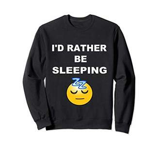 I'd Rather be Sleeping Sarcastic Graphic Sweatshirt for Guys