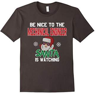 Be Nice To The Mechanical Engineer Santa Is Watching T-Shirt
