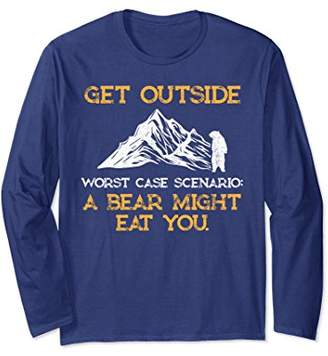Funny Get Outside A Bear Might Eat You Long Sleeve Shirt