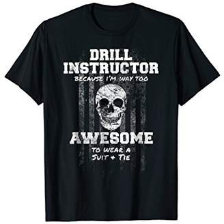 American Funny Drill Instructor Shirt USA Military