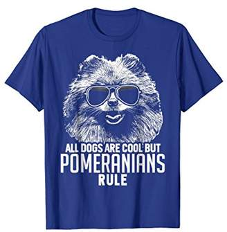 Dogs are Cool But Pomeranians Rule Funny T-shirt