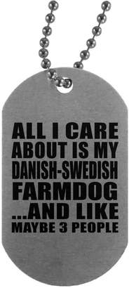 Designsify Dog Lover Dog Tag, All I Care About is My Danish-Swedish Farmdog and Like Maybe 3 People - Military Dog Tag, Aluminum ID Tag Necklace, Best Gift for Dog Owner, Pet Lover, Family, Friend
