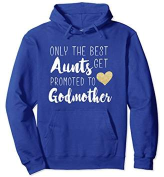 Only the Best Aunts Get Promoted to Godmother Heart Hoodies