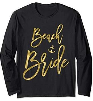 Bride Long Sleeve Shirt Beach With Anchor Gold Faux Foil