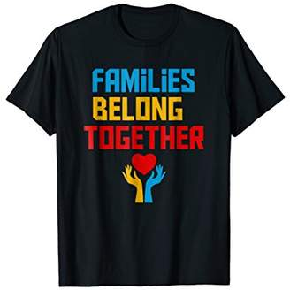 Families Belong Together - Stop separating immigrant Tshirt