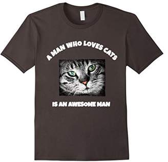 A Man Who Loves Cats Is An Awesome Man T-shirt