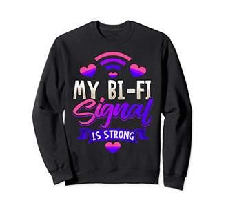 My Bi Fi Signal is Strong Wifi Bisexual Gay Pride Sweatshirt