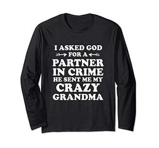 I Asked God Partner in Crime he sent Crazy Grandma Shirt