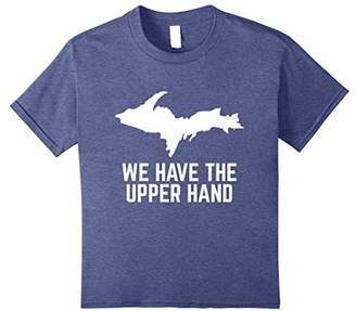 Funny Upper Peninsula We Have the Upper Hand Shirt