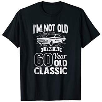Silly 60th Birthday Tshirt I'm Not Old -60 Year Old Gag Gift