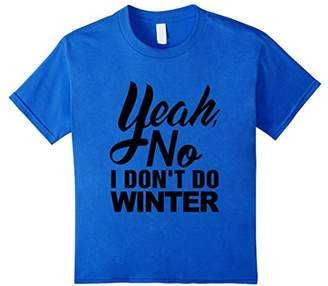 Yeah no i don't do winter Funny T-shirts