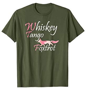 Whiskey Tango Foxtrot Military T Shirt - Cute WTF for Her