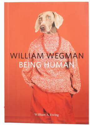 Chronicle Books William Wegman: Being Human Book