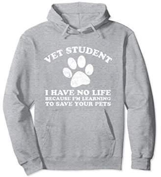 Vet Student - Paw Print- I Have No Life Hoodie Sweatshirt