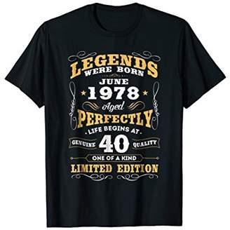 Legends Were Born in June 1978 40th Birthday Gift Shirt
