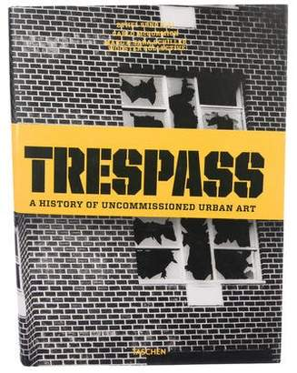 Taschen Trespass: a History of Uncommissioned Urban Art