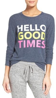 Women's Chaser Hello Good Times Sweatshirt $78 thestylecure.com