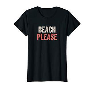 Womens Beach Please Shirt Funny Summer Vacation Sayings For Women T-Shirt