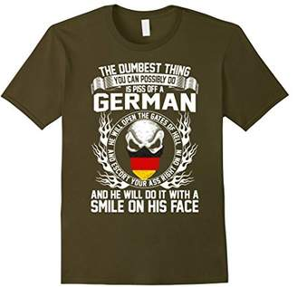 Dumbest Thing You Possibly Do Piss Off German T Shirt