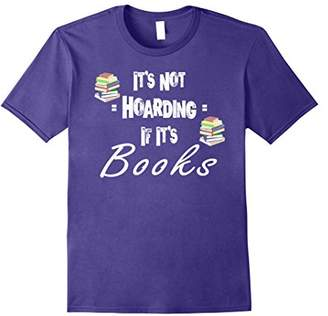 It's Not Hoarding if It's Books Funny Bookworm Lady T-Shirt