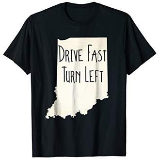 Indiana Race Drive Fast Turn Left Race Tee