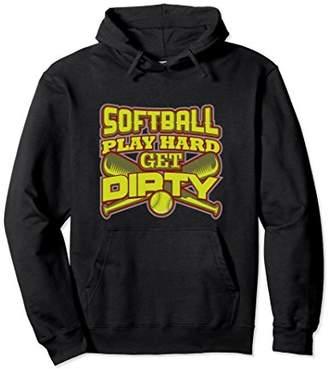 fun Softball Pullover Hoodie Play Hard Get Dirty Ball Sport