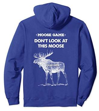 Over & Back Moose Game Funny Hoodie - Don't Look Game Over - BACK DESIGN
