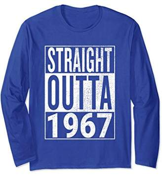 Straight Outta 1967 Great 51st Birthday Long Sleeve t-shirt