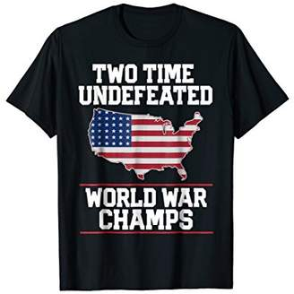 Undefeated World War Champs July 4th Shirt USA American Flag