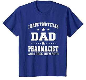 IDEA I Have Two Titles Dad & Pharmacist T-Shirt Men Gifts