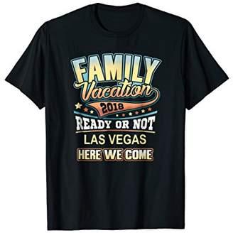 Family Vacation 2018 Las Vegas Nevada T-shirt